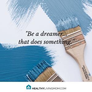Be a dreamer who does something. #thisismotherhood #momlife