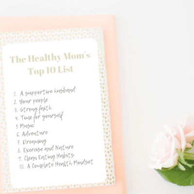 10 Things You Need To Be a Healthy Mom That You Probably Didn't Know You Needed