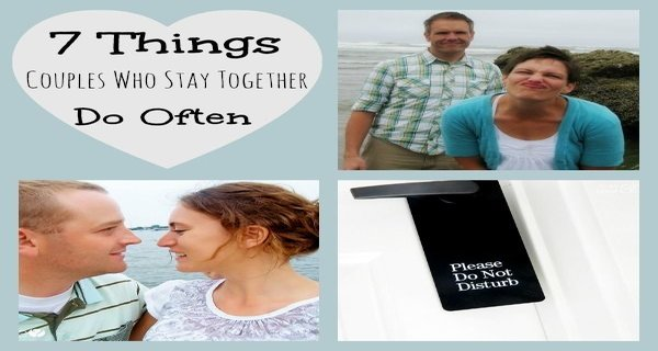 7 Things Couples Who Stay Together Do Often!