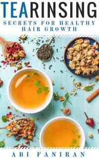 Tea Rinsing Secrets for Healthy Hair Growth