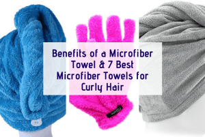 Benefits of a Microfiber Towel Plus 7 Best Microfiber Towels for Curly Hair