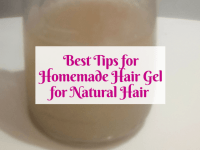 Best Tips for Homemade Hair Gel for Natural Hair