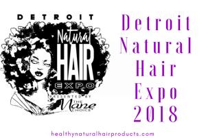 Detroit Natural Hair Expo, August 11 – 12, 2018, Detroit, Michigan, USA