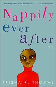 Nappily Ever After by Trisha Thomas