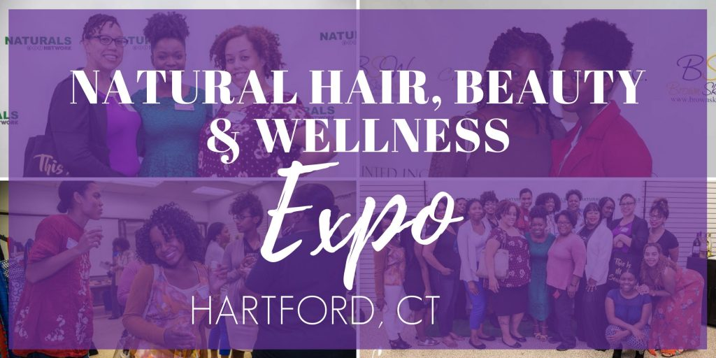 Natural Hair, Beauty & Wellness Expo HARTFORD 2019
