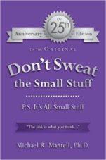 Don't sweat the small stuff - Michael Mantell