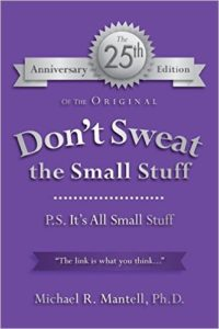 Don't sweat the small stuff - Michael Mantell