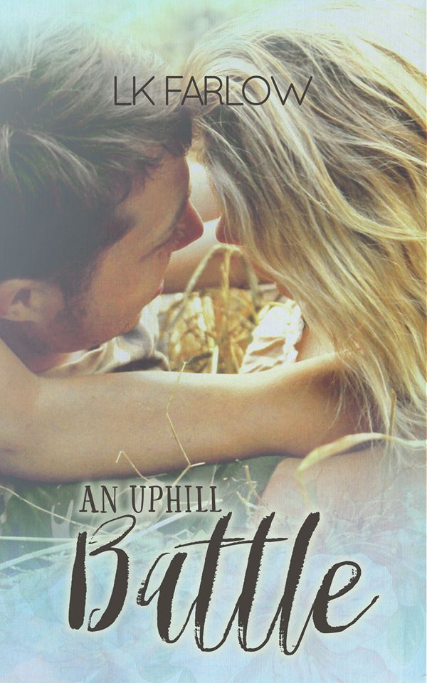 Excerpt + Cover Reveal | An Uphill Battle by LK Farlow