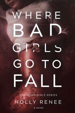 Review | Where Bad Girls Go to Fall by Holly Renee
