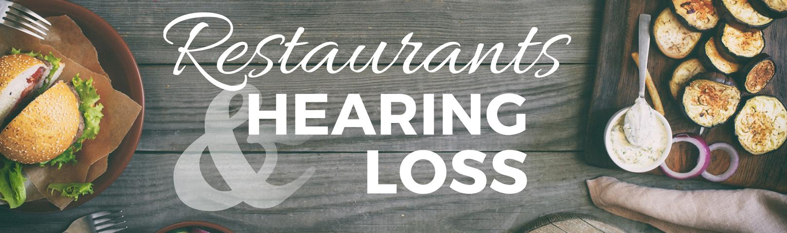 Restaurants & Hearing Loss