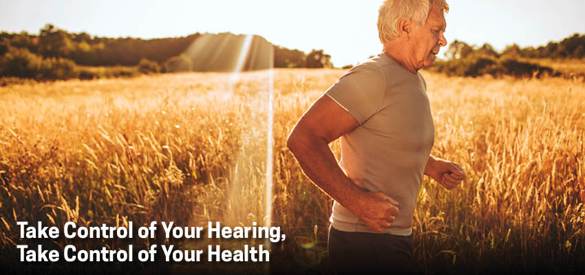 Take Control of Your Hearing, Take Control of Your Health