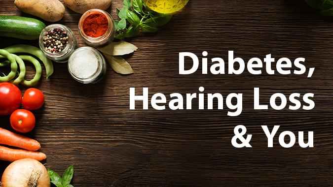 Diabetes, Hearing Loss & You