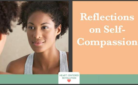 Reflections on Self-Compassion