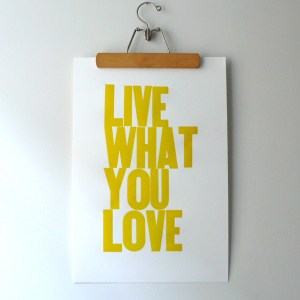 Live What You Love Poster Yellow