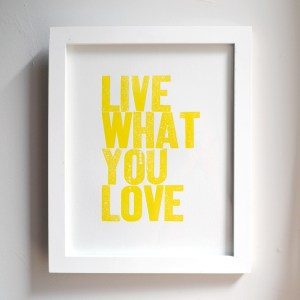 Live What You Love Yellow