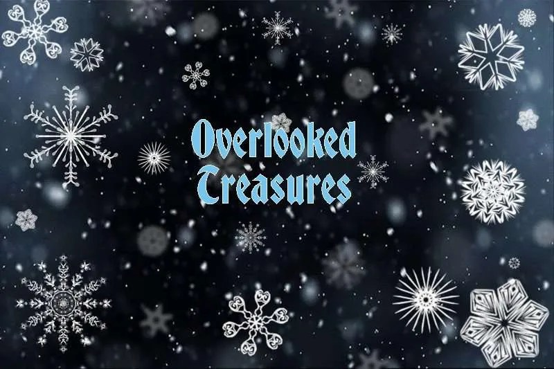 Drawing of snowflakes falling on a black background with the title Overlooked Treasures.