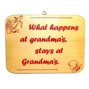 Wooden novelty plaque-What happens at grandma's...-red