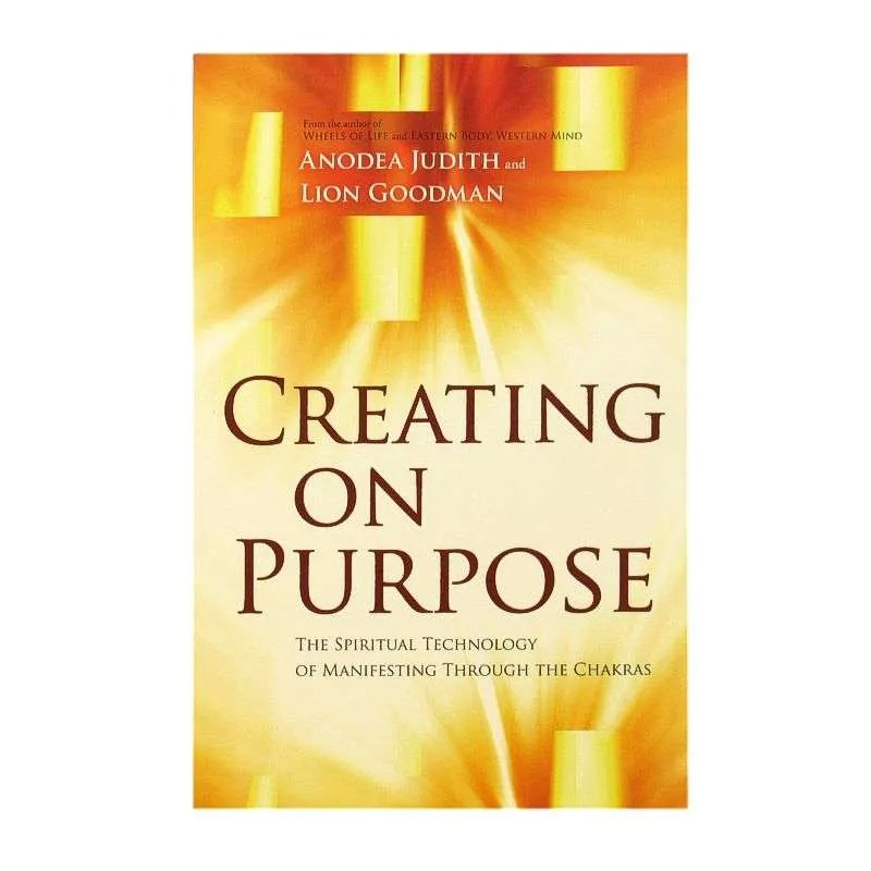 Front cover of Creating on Purpose by Anodea Judith