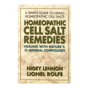 Front cover of Homeopathic Cell Salt Remedies by Nigey Lennon