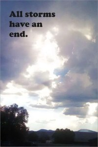 All storms have an end.