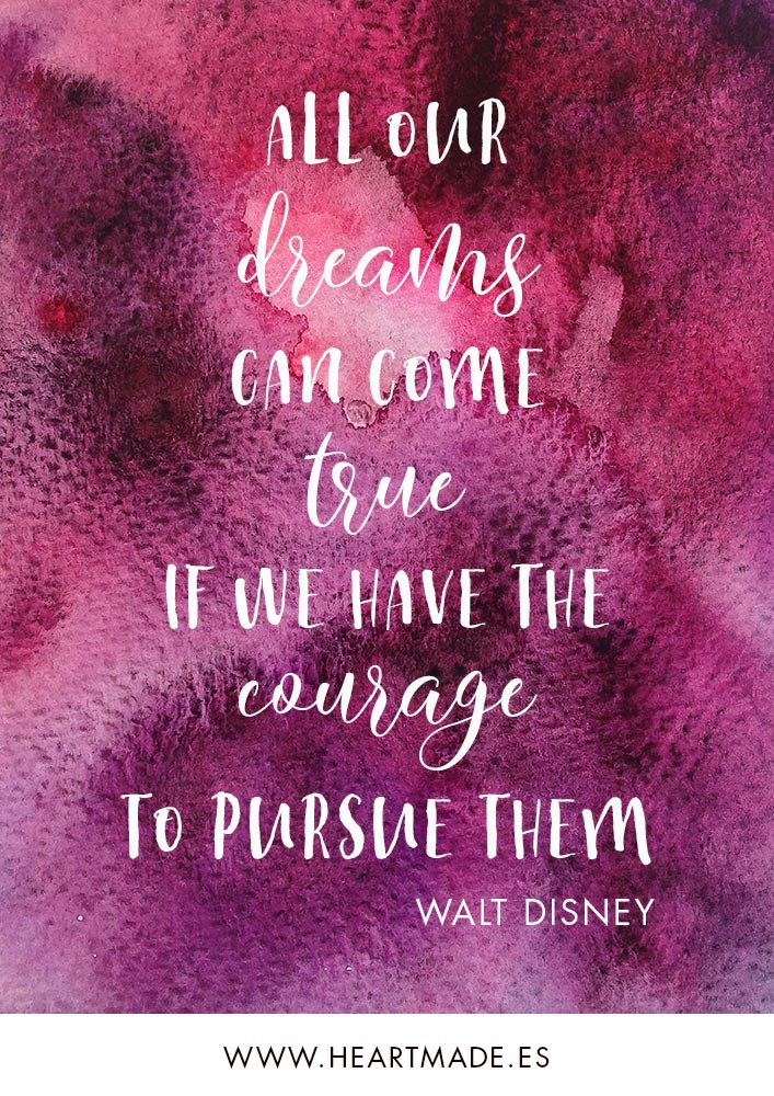 All our dreams can come true if we have the courage to pursue them. ~ WALT DISNEY ~ Motivational quote for business success