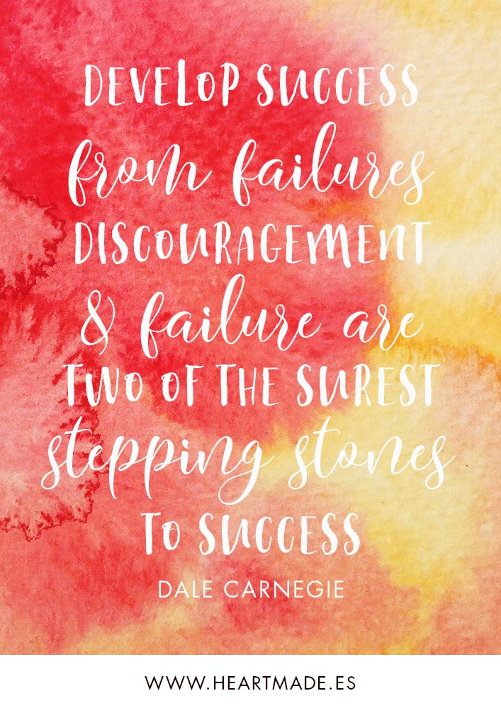 Develop success from failures. Discouragement and failure are two of the surest stepping stones to success. ~ DALE CARNEGIE ~ Motivational quote for business success