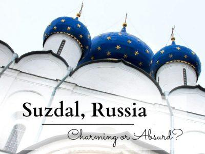 Suzdal, Russia: Charming or Absurd?