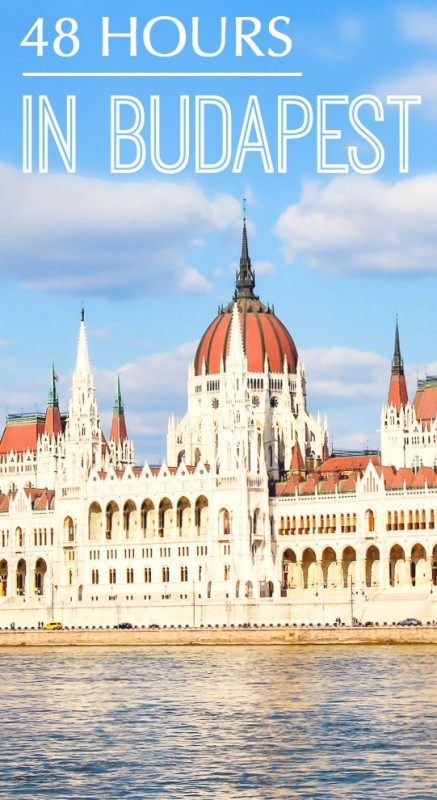 48 Hours in Budapest, Hungary - what to do and where to stay