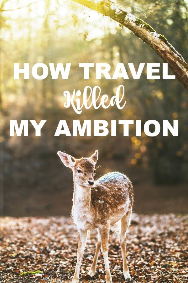 How Travel Killed My Ambition