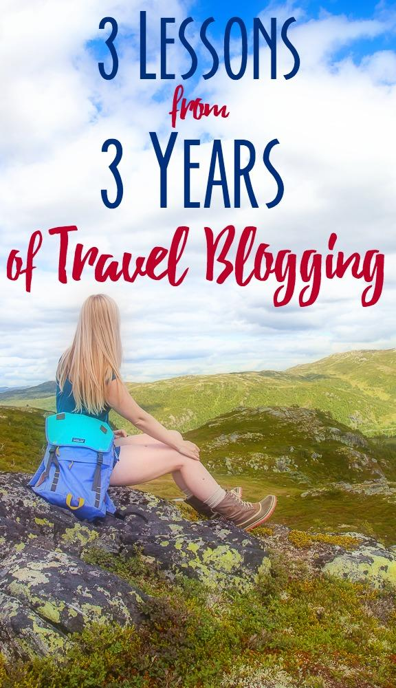 These are the three most important lessons I've learned after three years of travel blogging