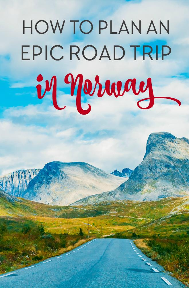 Plan A Road Trip >> How To Plan An Epic Road Trip In Norway