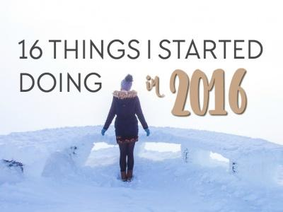 16 Bizarre Things I Started Doing in 2016