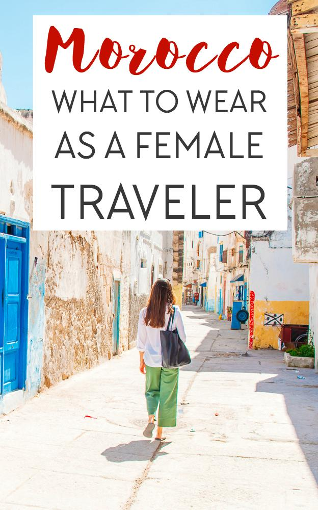 A guide to female travel in Morocco, including what to wear/ how to dress in Morocco