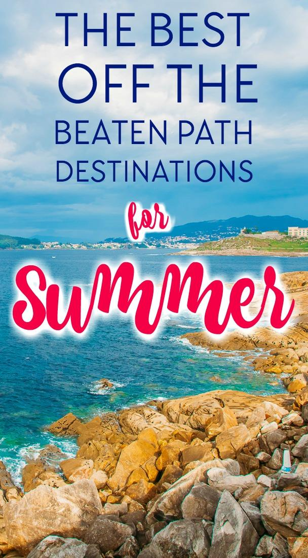 A guide to the best off the beaten path summer holiday destinations for summer