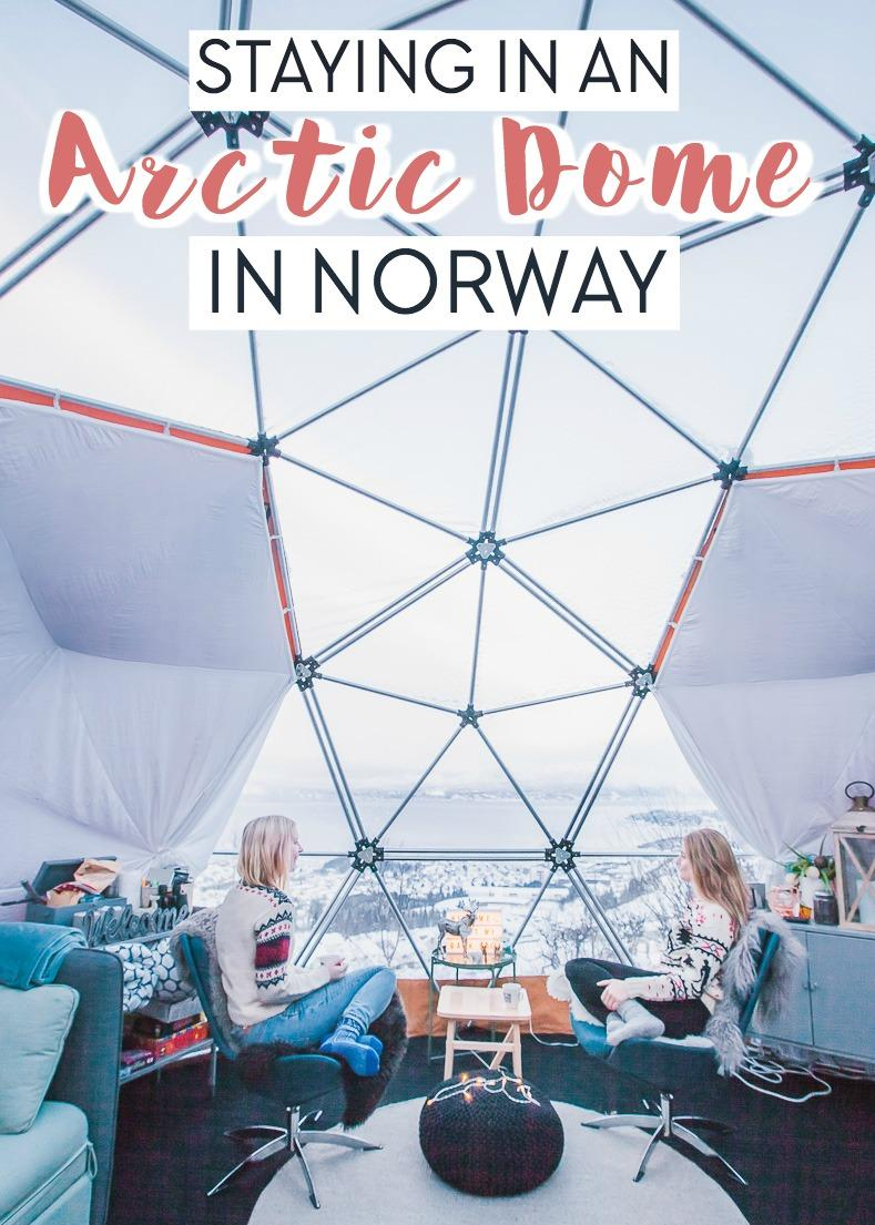 Staying in an Arctic Dome in Narvik, Norway is the perfect experience of staying in an igloo under the Northern Lights in Norway