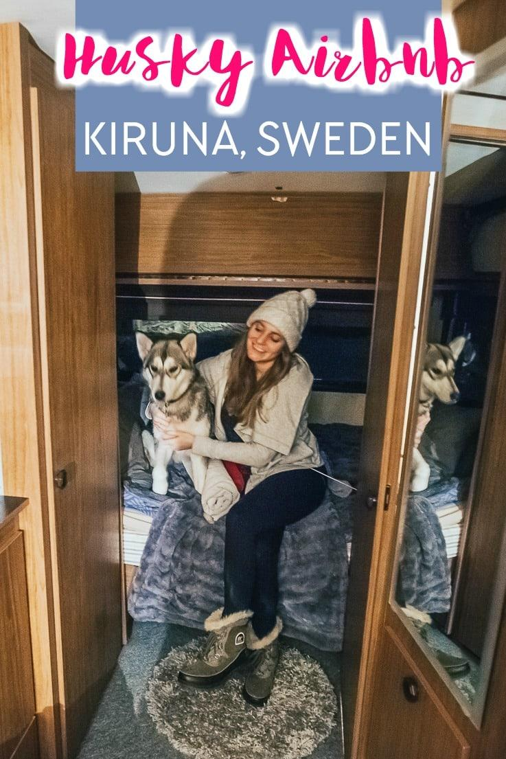 Husky Airbnb in Kiruna Sweden (Swedish Lapland) where you can stay with huskies, go husky sledding, and other arctic tour activities