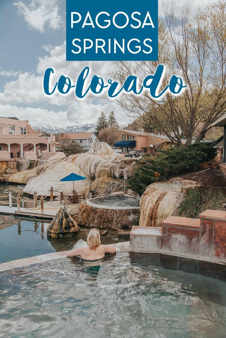 Things to do, where to stay, and where to eat in Pagosa Springs Colorado