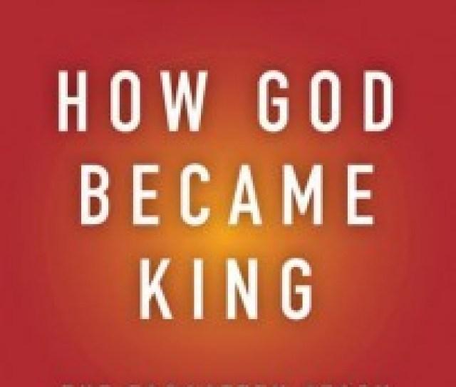 How God Became King 202x300 Jpg