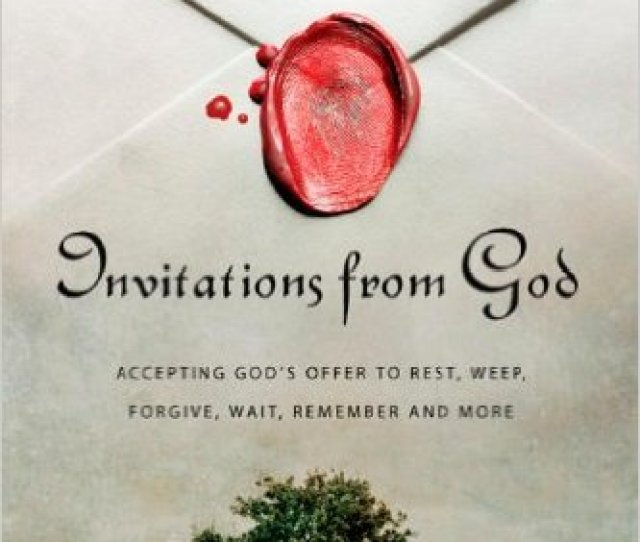Invitations From God Accepting Gods Offer To Rest Weep Forgive Jpg