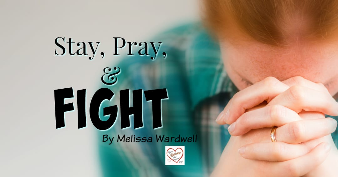 Stay, Pray, and Fight