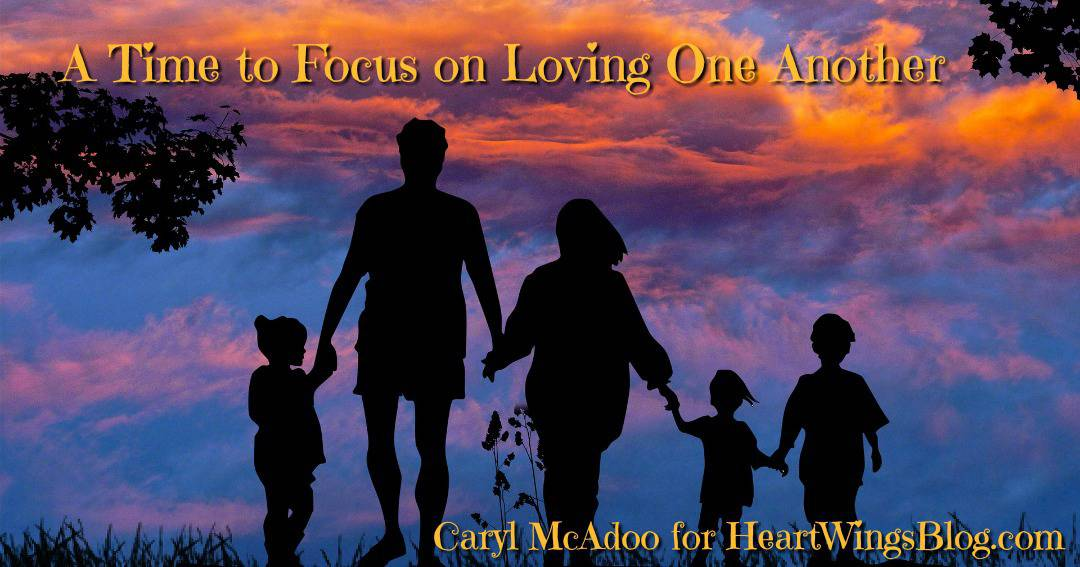 A Time to Focus on Loving One Another