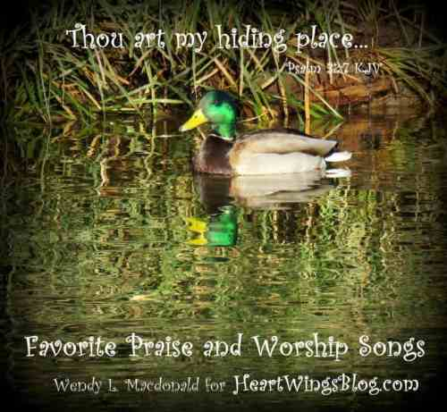 Favorite Praise and Worship Songs Wendy L. Macdonald HeartWingsBlog