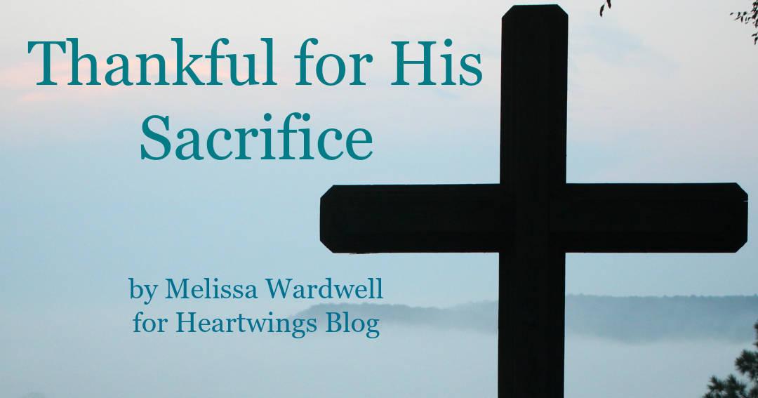 Thankful for His Sacrifice