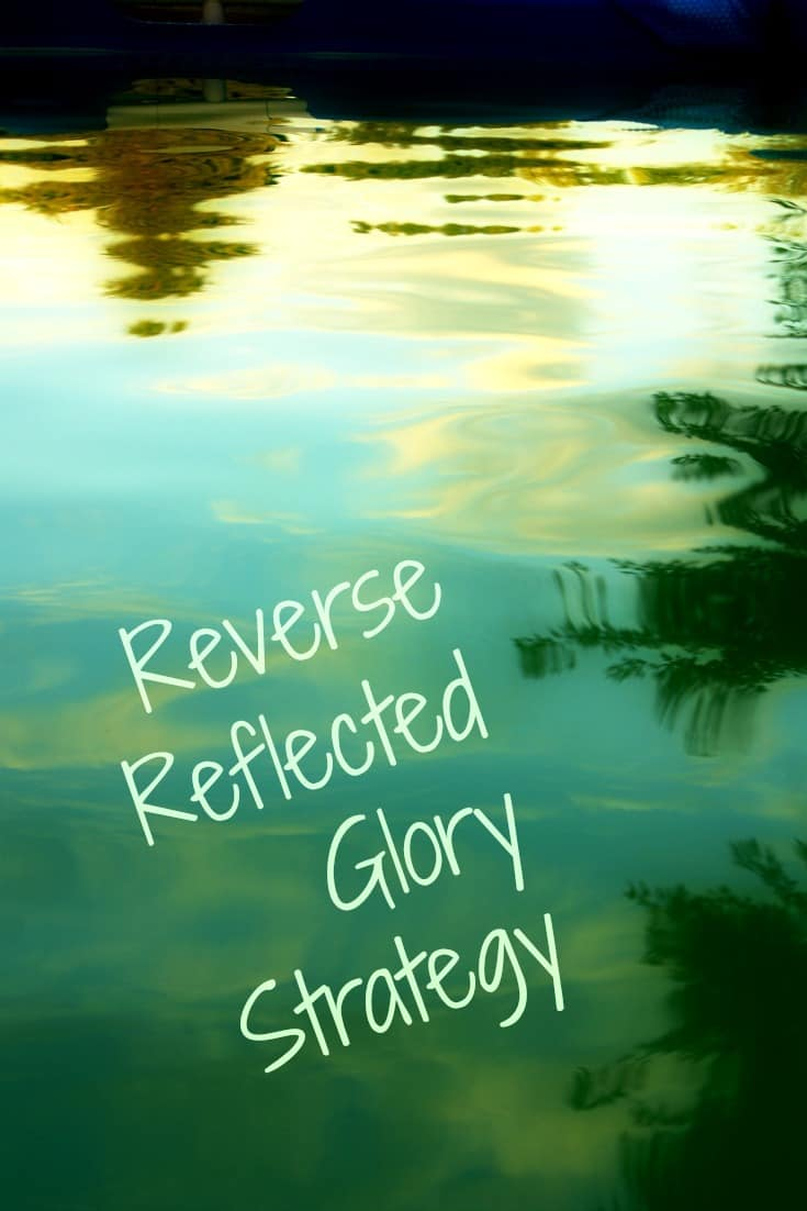 Reverse Reflected Glory Strategy