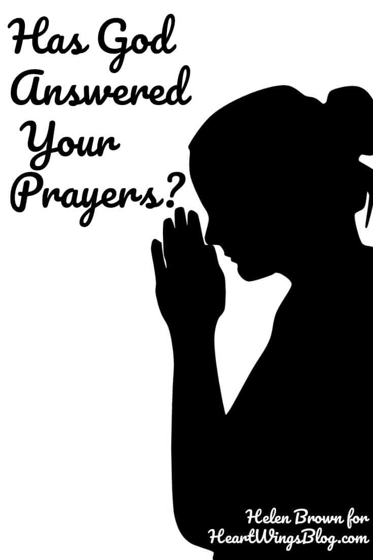 Helen Brown challenges our prayer life and asks Has God Answered Your Prayers? at HeartWings Blog