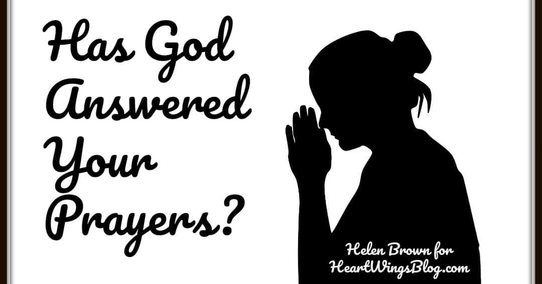 Has God Answered Your Prayers?