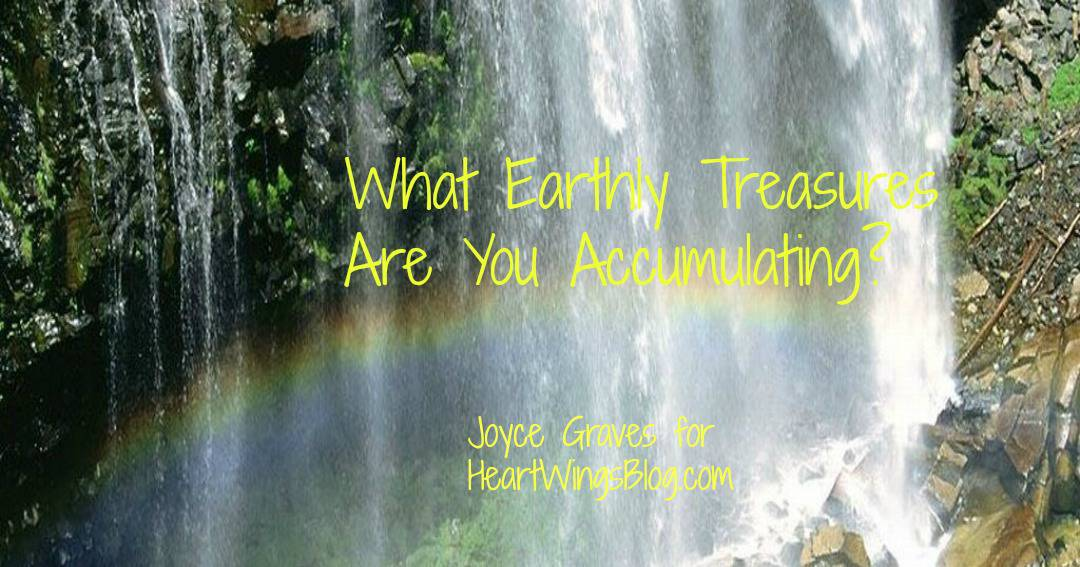What Earthly Treasures Are You Accumulating?