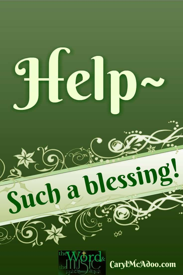 Caryl McAdoo tells why Help is such a blessing at HeartWings Blog!
