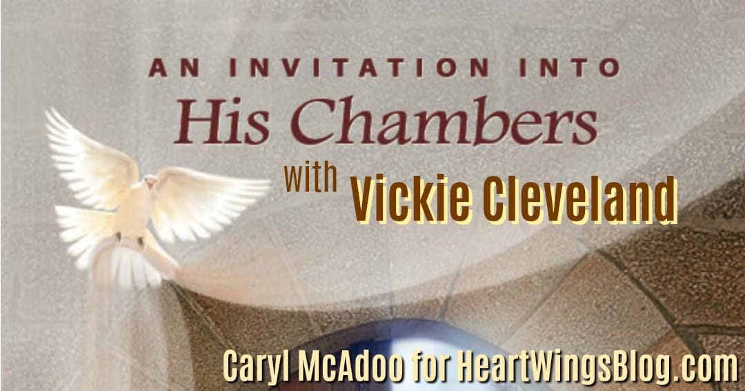 Invitation into His Chambers with Vickie Cleveland