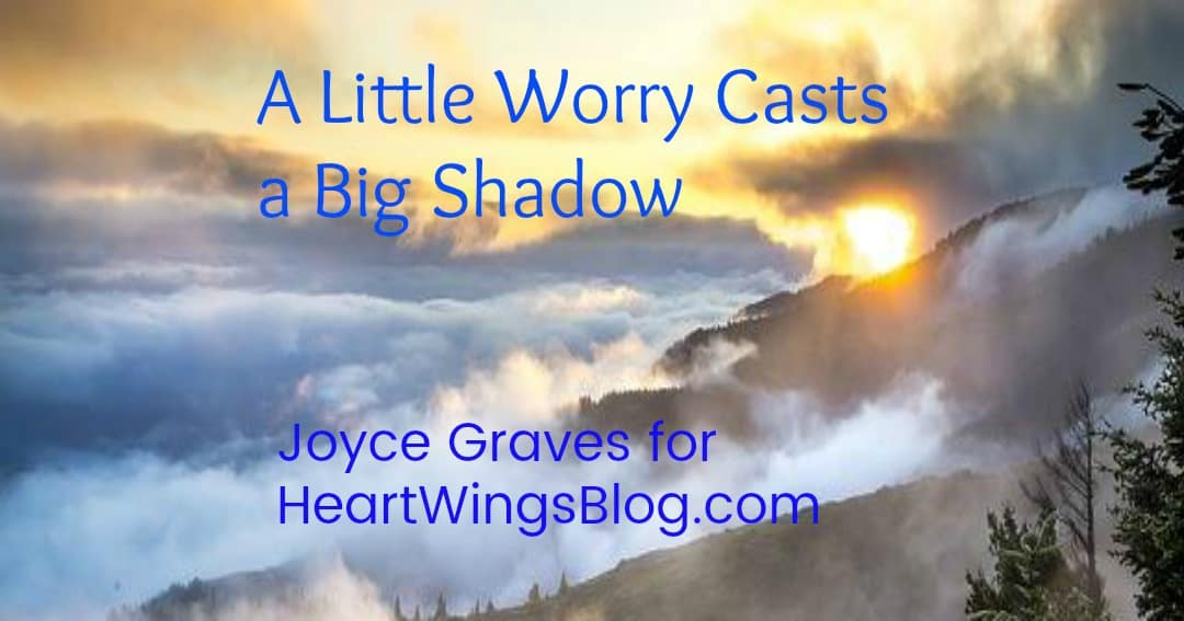 A Little Worry Casts a Big Shadow